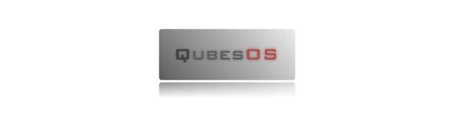 Qubes – L'OS Linux 100% cloisonné