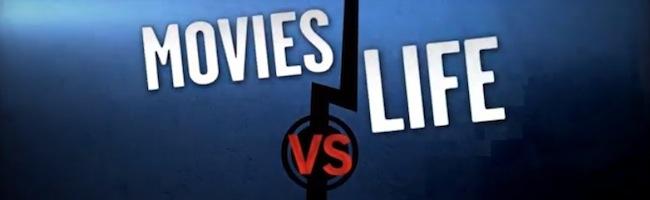 Les films VS la vraie vie