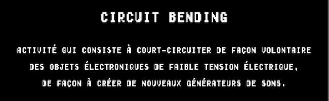 Découvrez le Circuit Bending