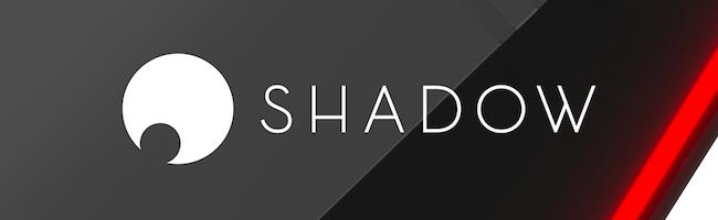 """Shadow PC – En route vers une génération de """"cloud gamers"""" ?"""