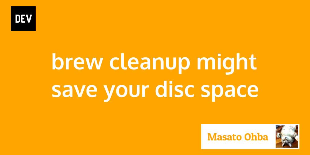 Faire le ménage dans Homebrew (macOS) et gagnez de la place sur votre disque