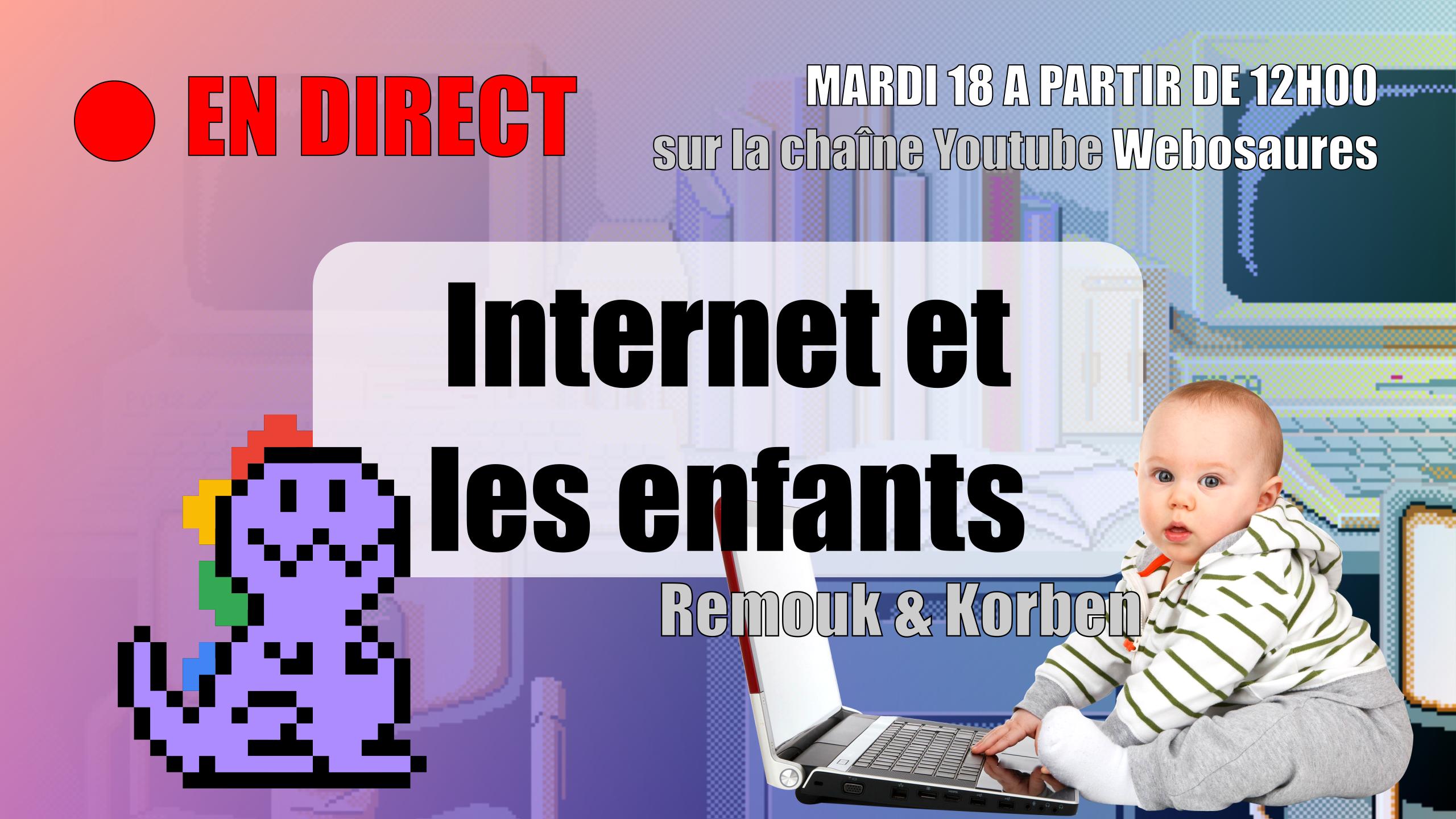 Webosaures épisode spécial «Les enfants et Internet»