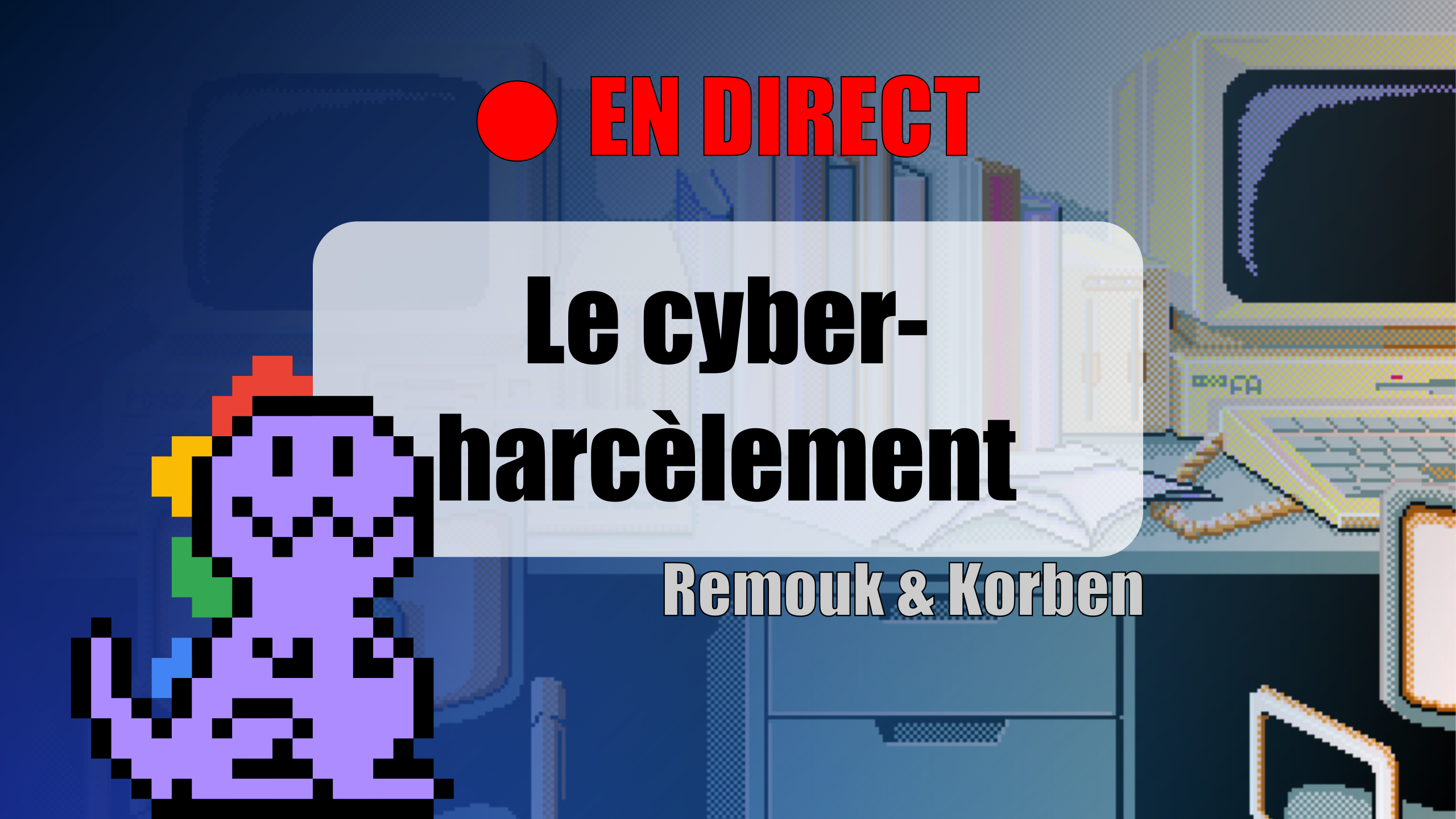 Webosaures spécial Cyber Harcélement