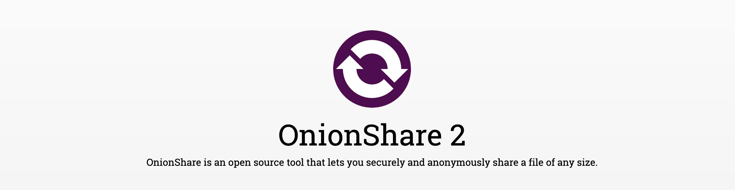 OnionShare 2 – Le partage de fichiers sécurisé via Tor revient dans une excellente nouvelle version