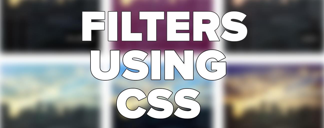 CSSFilter – Pour vous apprendre à ajouter des filtres comme Instagram en CSS