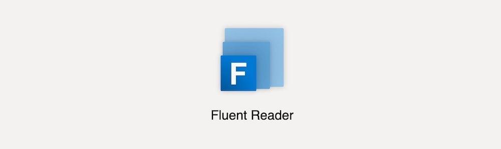 Fluent Reader – Un lecteur de flux RSS moderne