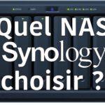 Quel NAS Synology choisir ?