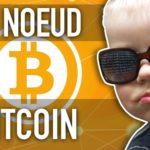 Créer son nœud Bitcoin – A quoi ça sert ? Comment le faire ?